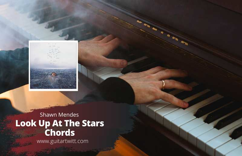 Look Up At The Stars Chords