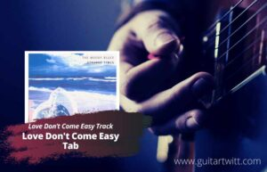 Read more about the article Love Don't Come Easy Tab by The Moody Blues