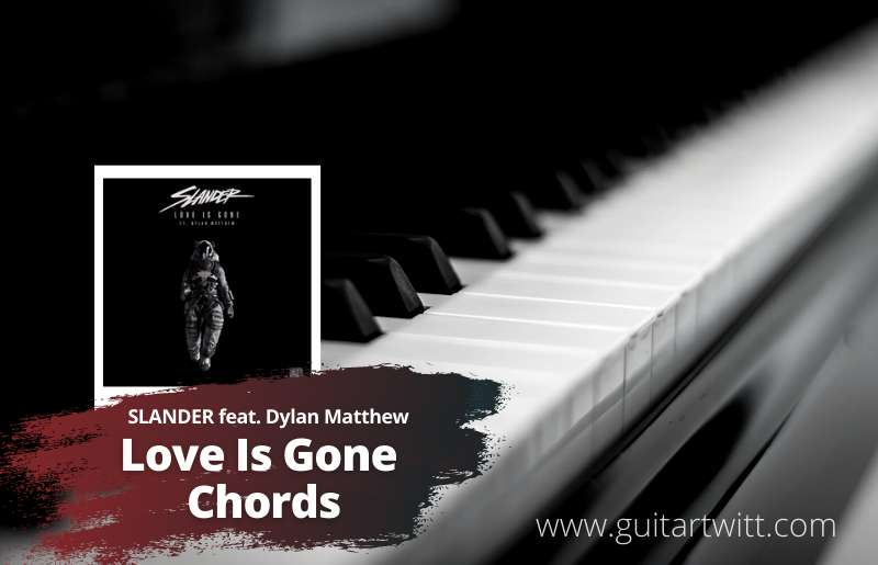 Love Is Gone Chords