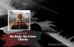 Read more about the article Taylor Swift – No Body No Crime Chords feat. HAIM