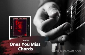 Read more about the article R3HAB – Ones You Miss Chords
