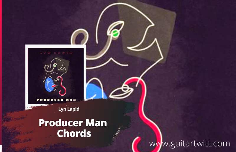 Read more about the article Lyn Lapid – Producer Man Chords