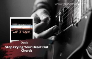 Read more about the article Oasis – Stop Crying Your Heart Out Chords
