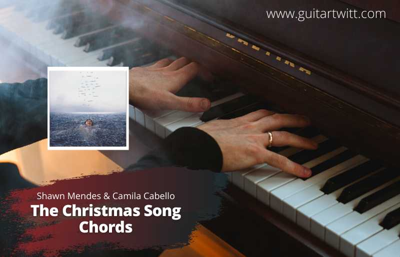 Read more about the article Shawn Mendes & Camila Cabello – The Christmas Song Chords