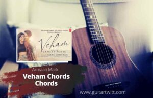 Read more about the article Armaan Malik – Veham Chords