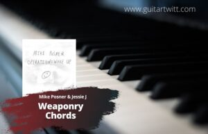 Read more about the article Mike Posner, Jessie J – Weaponry chords