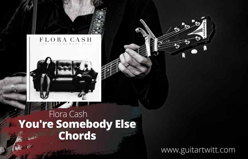 You're Somebody else Chords