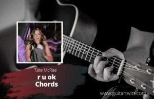 Read more about the article Tate McRae – r u ok Chords
