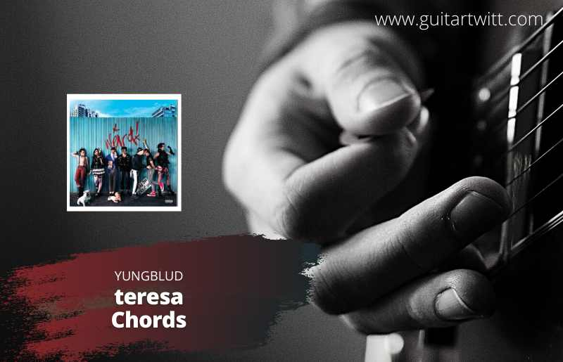 Read more about the article YUNGBLUD -Teresa Chords