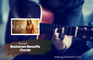 Read more about the article B Praak, Jaani – Besharam Bewaffa Chords