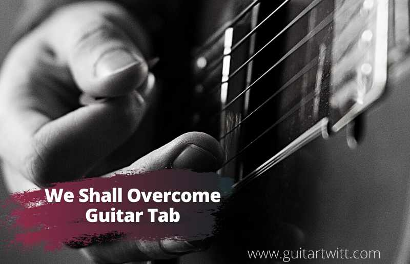 Read more about the article We Shall Overcome Tabs