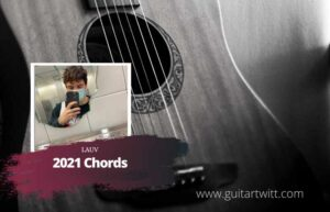 Read more about the article Lauv – 2021 Chords