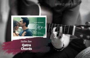 Read more about the article Qatra Chords by Stebin Ben