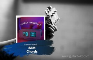 Read more about the article Lauren Cimorelli – 8Am chords