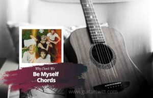Read more about the article Why Don't We – Be Myself chords