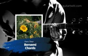 Read more about the article Putra Timur – Bersemi chords