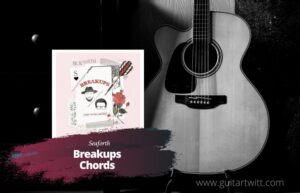 Read more about the article Seaforth – Breakups Chords