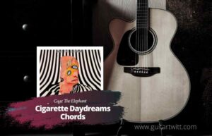 Read more about the article Cage the Elephant  – Cigarette Daydreams chords