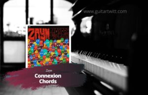 Read more about the article Zayn – Connexion chords