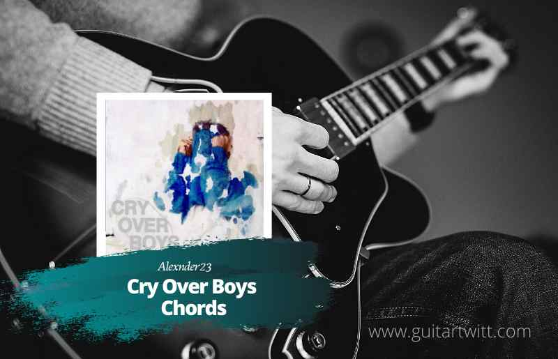 Cry OverBoys Chords