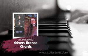 Read more about the article Olivia Rodrigo – drivers license chords
