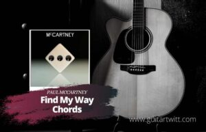 Read more about the article Paul McCartney – Find My Way chords