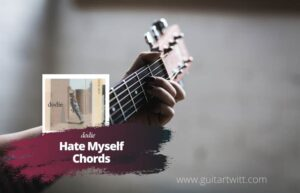 Read more about the article dodie – Hate Myself Chords