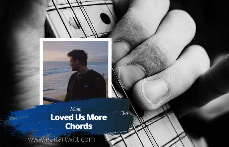 Loved Us More Chords