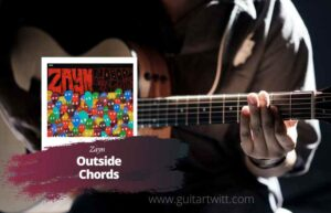 Read more about the article ZAYN – Outside Chords