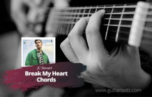 Read more about the article JC Stewart – Break My Heart chords