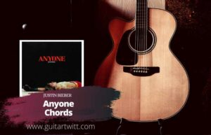 Read more about the article Justin Bieber – Anyone Chords (Easy)