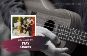 Read more about the article Why Don't We – STAY CHORDS