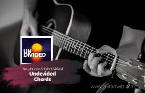Read more about the article Undivided Chords by Tim McGraw & Tyler Hubbard
