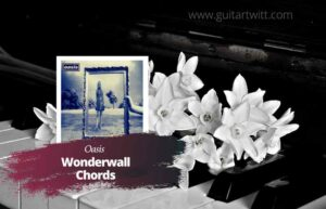 Read more about the article Oasis – Wonderwall chords