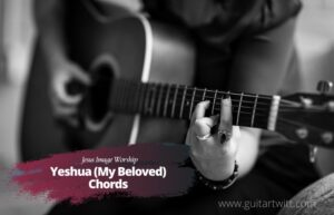 Read more about the article Jesus Image Worship – Yeshua My Beloved chords