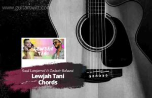 Read more about the article Saad Lamjarred – Lewjah Tani Chords feat. Zouhair Bahaoui