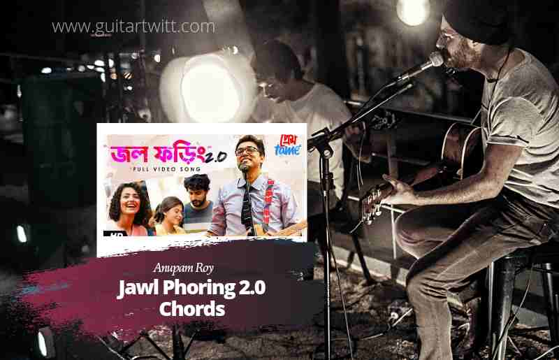 Read more about the article Jawl Phoring 2.0 Chords by Anupam Roy | Prem Tame