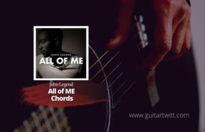 Read more about the article John Legend – All of Me Chords