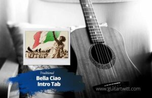 Read more about the article Misc Traditional – Bella Ciao Intro Tab