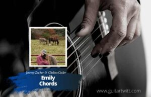 Read more about the article Jeremy Zucker & Chelsea Cutler – Emily Chords