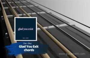 Read more about the article Dan + Shay – Glad You Exist chords