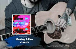 Foo Fighters – Making A Fire chords