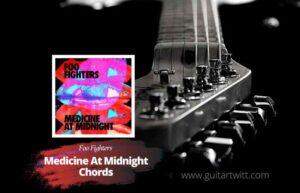 Read more about the article Foo Fighters – Medicine At Midnight Chords
