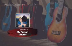 Read more about the article Tayler Buono – My Person chords