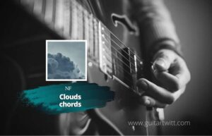 Read more about the article NF – Clouds Chords