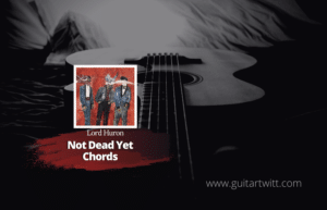 Read more about the article Lord Huron – Not Dead Yet chords