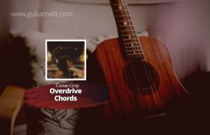 Read more about the article Conan Gray – Overdrive Chords