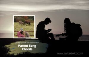Read more about the article Jeremy Zucker & Chelsea Cutler – Parent Song Chords
