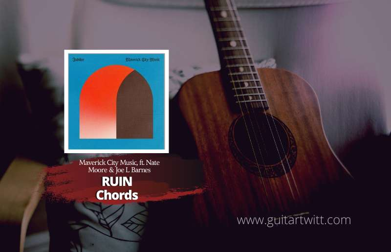 Read more about the article Maverick City Music – Ruins Chords feat. Nate Moore & Joe L Barnes