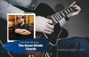 Read more about the article Luke Combs & Billy Strings – The Great Divide Chords